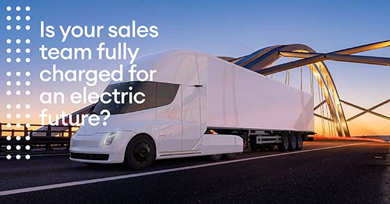 Is your sales team fully charged for an electric future?